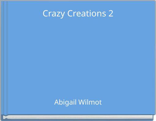 Crazy Creations 2