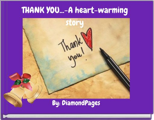 THANK YOU...-A heart-warming story