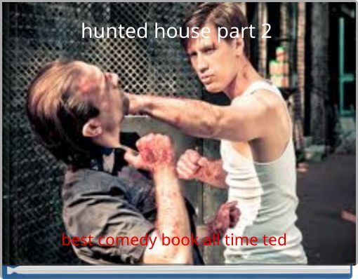 hunted house part 2