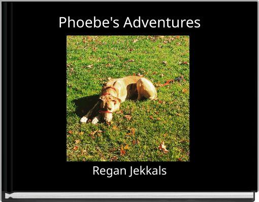 Phoebe's Adventures