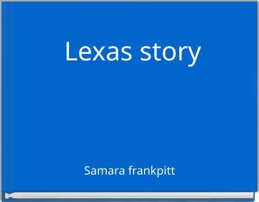 Lexas story
