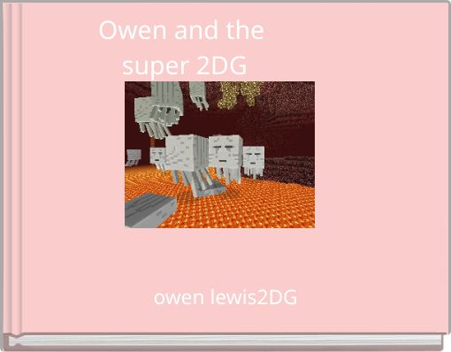 Owen and the super 2DG