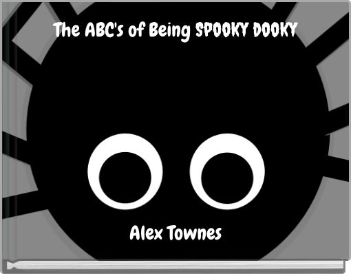 The ABC's of Being Spooky dooky