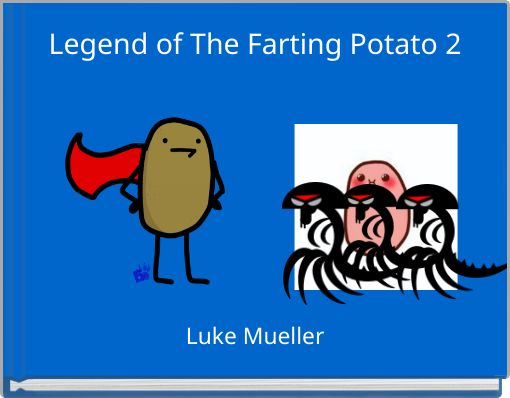 Legend of The Farting Potato 2