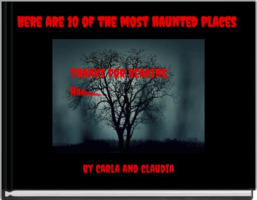 Here are 10 of the most haunted places