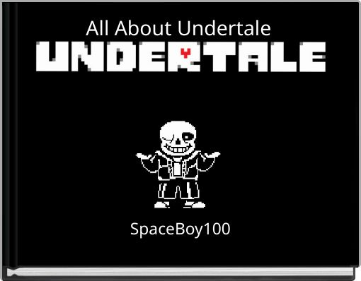 All About Undertale