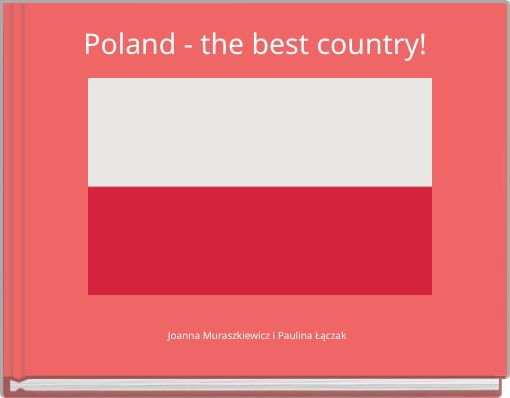 Poland - the best country!