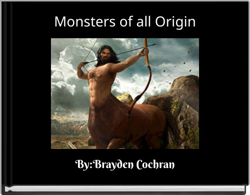 Monsters of all Origin