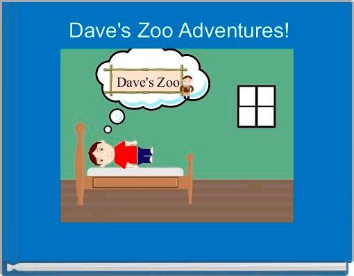 Dave's Zoo Adventures!