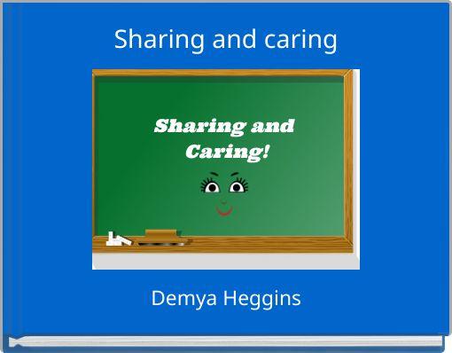 Sharing and caring