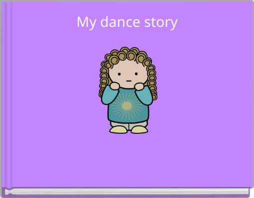 My dance story