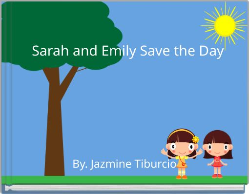 Sarah and Emily Save the Day