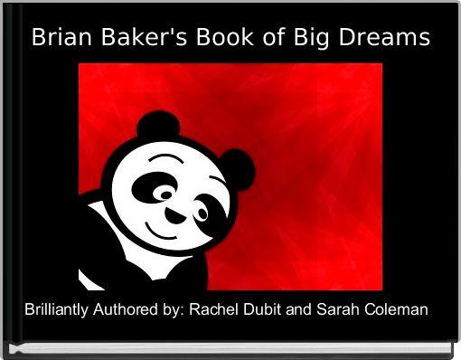 Brian Baker's Book of Big Dreams
