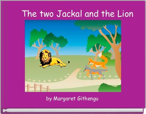 The two Jackal and the Lion