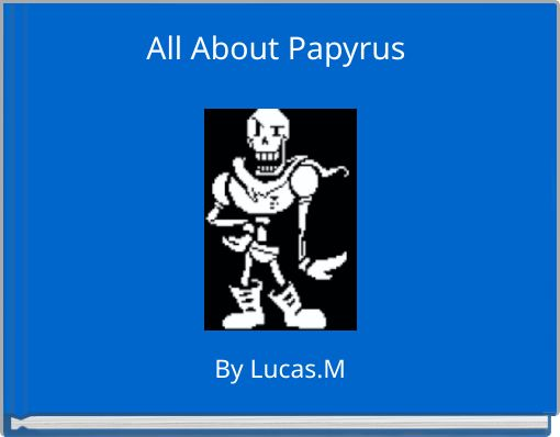 All About Papyrus