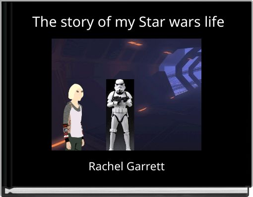 The story of my Star wars life