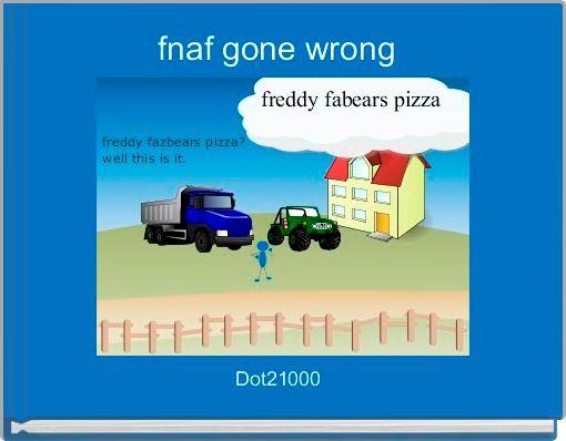 fnaf gone wrong
