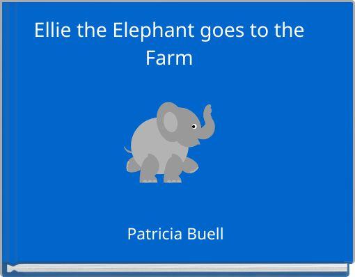 Ellie the Elephant goes to the Farm