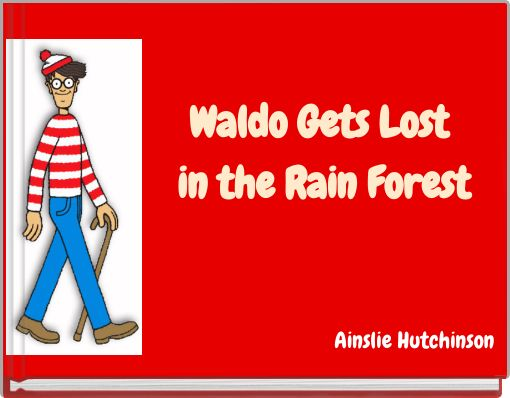 Waldo Gets Lost in the Rain Forest
