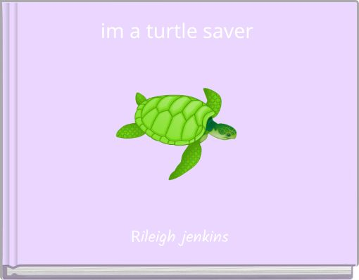 im a turtle saver
