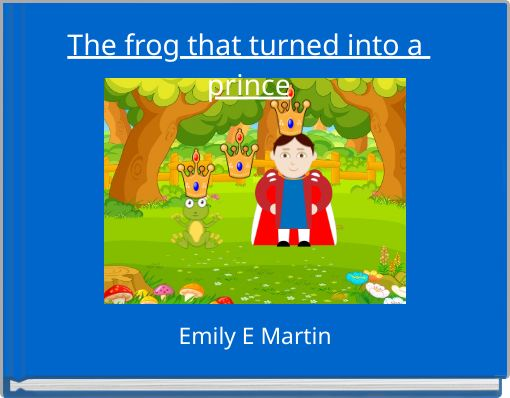 The frog that turned into  a prince