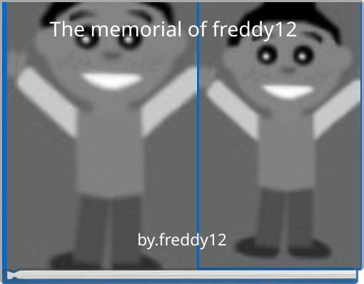 The memorial of freddy12