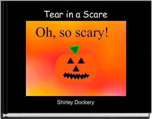 Tear in a Scare
