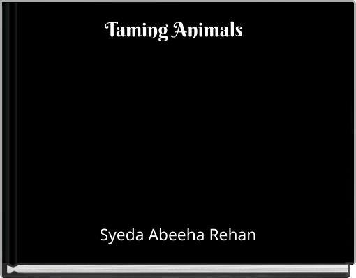 Taming Animals
