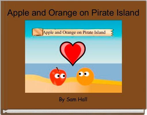 Apple and Orange on Pirate Island
