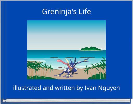 Greninja's Life