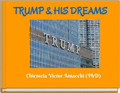 TRUMP & HIS DREAMS