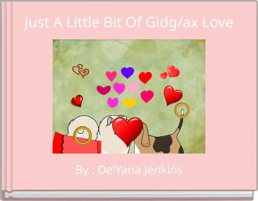 Just A Little Bit Of Gitg/ax Love