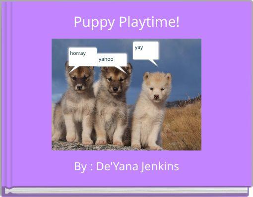 Puppy Playtime!