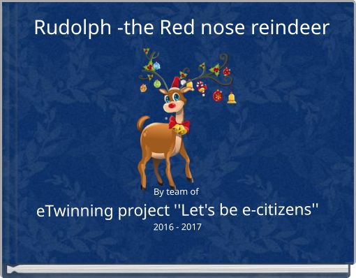 Rudolph -the Red nose reindeer