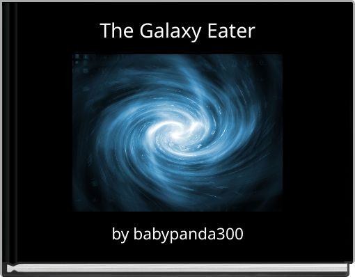 The Galaxy Eater