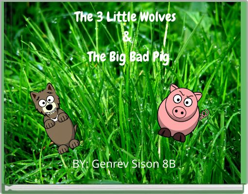 The 3 Little Wolves & The Big Bad Pig