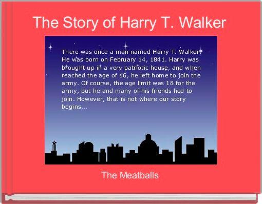 The Story of Harry T. Walker