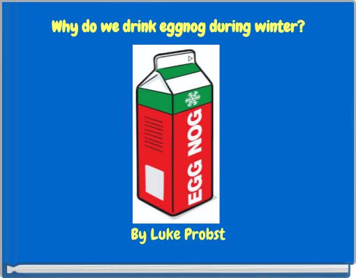 Why do we drink eggnog during winter?