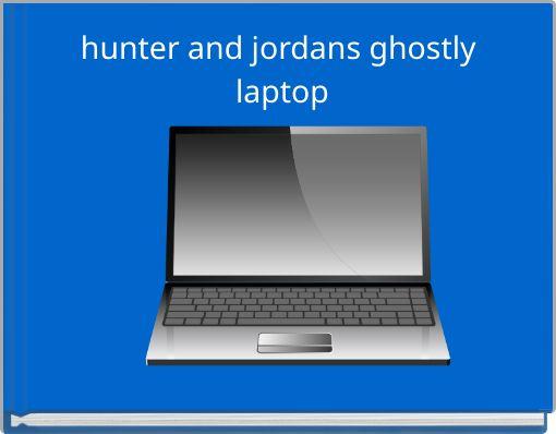 hunter and jordans ghostly laptop