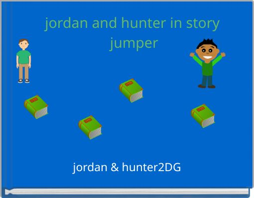 jordan and hunter in story jumper