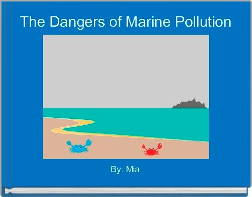 The Dangers of Marine Pollution