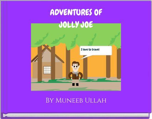 ADVENTURES OFJOLLY JOE