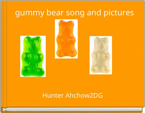 gummy bear song and pictures