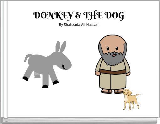 DONKEY & THE DOGBy Shahzada Ali  Hassan