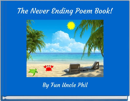 The Never Ending Poem Book!