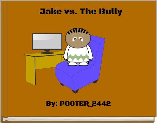 Jake vs. The Bully
