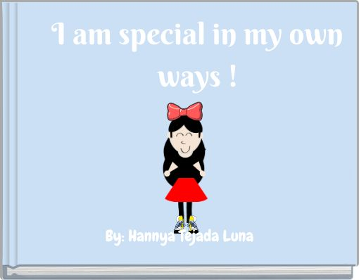 I am special in my own ways !