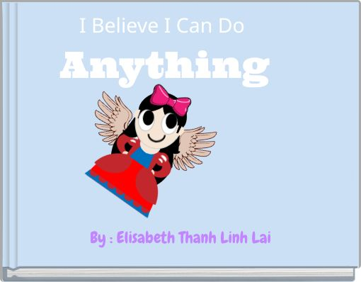 I Believe I Can Do Anything