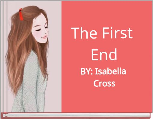 The First EndBY: Isabella Cross