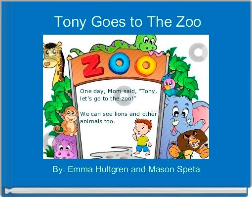Tony Goes to The Zoo